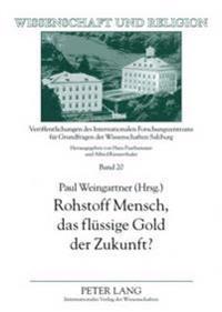 Rohstoff Mensch, Das Fluessige Gold Der Zukunft?: Ist Ethik Privatisierbar?