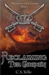 Reclaiming Ter Chadain: Protector of Ter Chadain Book1