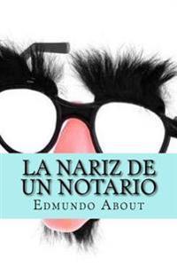 La Nariz de Un Notario (Spanish Edition)