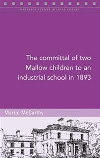 The Committal of Two Mallow Children to an Industrial School in 1893