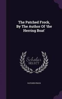 The Patched Frock, by the Author of 'The Herring Boat'
