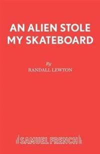 An Alien Stole My Skateboard