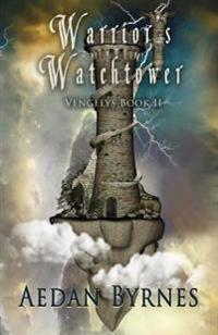 Warrior's Watchtower: Vengelys Book II