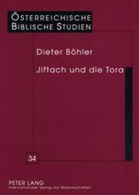 Jiftach Und Die Tora: Eine Intertextuelle Auslegung Von Ri 10,6-12,7