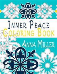 Inner Peace Coloring Book, Volume 3: Adult Coloring Book for Creative Coloring, Meditation and Relaxation