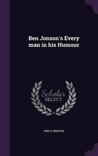 Ben Jonson's Every Man in His Humour