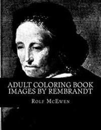 Adult Coloring Book: Images by Rembrandt