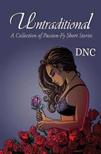 Untraditional: A Collection of Passion-Fy Short Stories