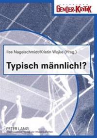 Typisch Maennlich!?: Fachtagung Zum Welttag Des Mannes 2007
