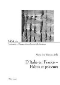 D'Italie En France - Poètes Et Passeurs: Poètes Et Passeurs