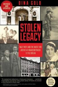 Stolen Legacy: Nazi Theft and the Quest for Justice at Krausenstrasse 17/18, Berlin