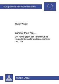"""Land of the Free...?: Der """"Kampf Gegen Den Terrorismus"""" ALS Herausforderung Fuer Die Buergerrechte in Den USA"""