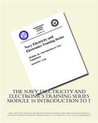 The Navy Electricity and Electronics Training Series Module 16 Introduction to T