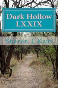 Dark Hollow LXXIX