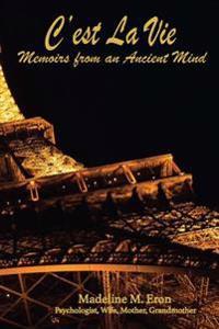 C'Est La Vie: Memoirs from an Ancient Mind