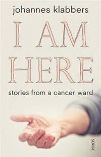 I am here - stories from a cancer ward