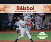 Beisbol: Grandes Momentos, Records y Datos (Baseball: Great Moments, Records, and Facts)
