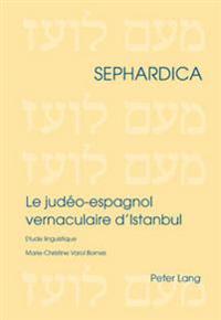 Le Judeo-Espagnol Vernaculaire D'Istanbul: Etude Linguistique