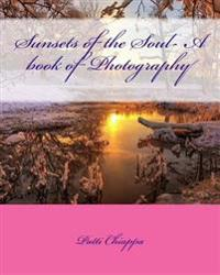 Sunsets of the Soul- A Book of Photography