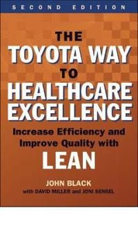 The Toyota Way to Healthcare Exellence