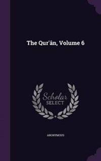 The Qur'an, Volume 6