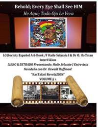 Behold; Every Eye Shall See Him-He Aqui; Todo Ojo Le Vera: Lojsociety Espanol Art-Book /F Haile Selassie I & Dr O. Hoffmann Intervizion