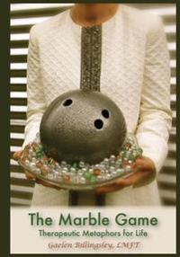 The Marble Game: Therapeutic Metaphors for Life