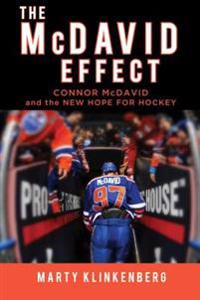 The McDavid Effect: Connor McDavid and the New Hope for Hockey