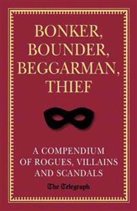 Bonker, Bounder, Beggarman, Thief