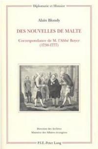 Des Nouvelles de Malte: Correspondance de M. l'Abbé Boyer (1738-1777)