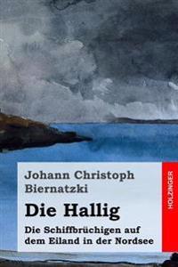 Die Hallig: Die Schiffbruchigen Auf Dem Eiland in Der Nordsee
