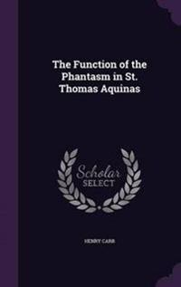 The Function of the Phantasm in St. Thomas Aquinas