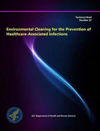 Environmental Cleaning for the Prevention of Healthcare-Associated Infections