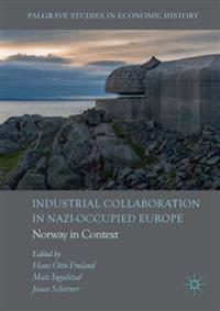 Industrial Collaboration in Nazi-Occupied Europe