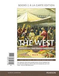 The West: Encounters and Transformations, Combined Volume, Books a la Carte Edition