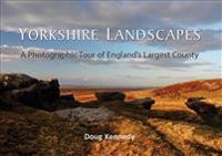 Yorkshire Landscapes: A Photographic Tour of England's Largest and Most Varied County