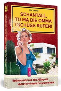 Schantall, tu ma die Omma Tschüss rufen!