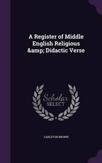 A Register of Middle English Religious & Didactic Verse
