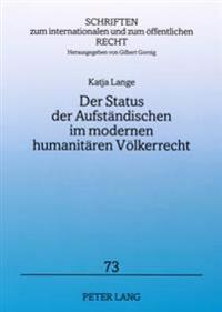 Der Status Der Aufstaendischen Im Modernen Humanitaeren Voelkerrecht