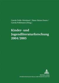 Kinder- Und Jugendliteraturforschung 2004/2005: Mit Einer Gesamtbibliografie Der Veroeffentlichungen Des Jahres 2004