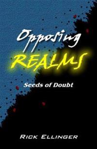 Opposing Realms: Seeds of Doubt