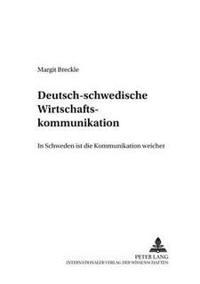 Deutsch-Schwedische Wirtschaftskommunikation: «in Schweden Ist Die Kommunikation Weicher»