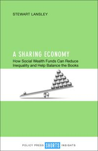 A Sharing Economy: How Social Wealth Funds Can Reduce Inequality and Help Balance the Books