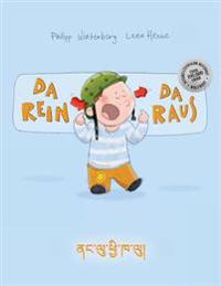 Da Rein, Da Raus! Nag Lu Chhe Kha Lu!: Kinderbuch Deutsch-Dzongkha (Bilingual/Zweisprachig)