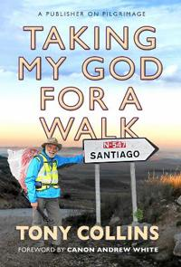 Taking My God for a Walk: A Publisher on Pilgrimage