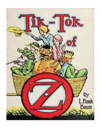 Tik-Tok of Oz (1914) by: L. Frank Baum