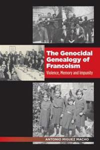 Genocidal Genealogy of Francoism