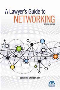 A Lawyer's Guide to Networking