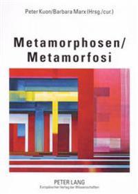 Metamorphosen- Metamorfosi: Akten Der 6. Jahrestagung Des Deutschen Italianistenverbandes DIV - Fachverband Italienisch in Wissenschaft Und Unterr
