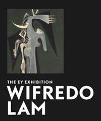 Wifredo Lam: The Ey Exhibition